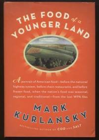 The Food of a Younger Land ;  A Portrait of American Food--Before the  National Highway System, Before Chain Restaurants, and Before Frozen Food,  When the Nation's Food Was Seasonal  A Portrait of American Food--Before  the National Highway System, Before Chain Restaurants, and Before Frozen  Food, When the Nation's Food Was Seasonal