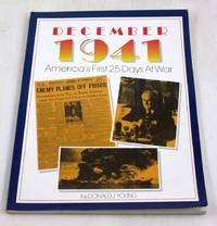 December 1941: America's First 25 Days at War