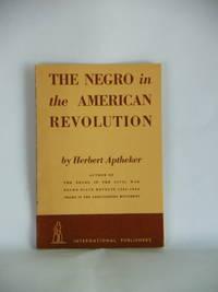The Negro in the American Revolution