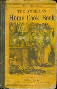 The American Home Cook Book, with several hundred excellent recipes, selected and tried with great care, and with a view to be used by those who regard economy, and containing important information on the arrangement and well ordering of the kitchen. The whole based on many years of experience. By an American Lady