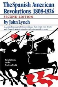 image of The Spanish American Revolutions 1808-1826 (Second Edition) (Revolutions in the Modern World)