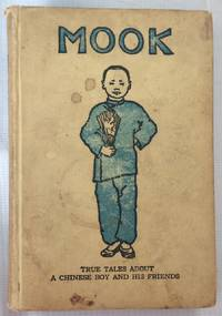 image of Mook. True Tales about a Chinese Boy and His Friends
