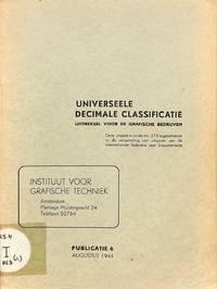 Publicatie 6, August 1944. Universeele Decimale Classificatie. Uittreksel  Voor De Grafische Bedrijven.