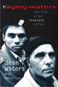 Raging Waters: The Life of an Innocent Killer