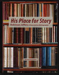 His Place for Story, Robinson Jeffers: A Descriptive Bibliography