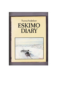 Eskimo Diary by  Thomas Frederiksen - First Edition - 1980 - from Gilt Edge Books (SKU: B2498)