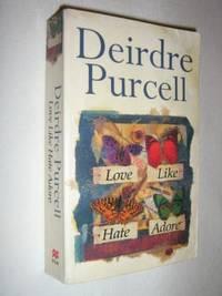 Love Like Hate Adore
