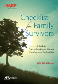 ABA/AARP Checklist for Family Survivors : A Guide to the Practical and Legal Matters You Have to...