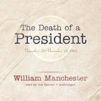 image of The Death of a President: November 20 - November 25, 1963 (LIBRARY EDITION)