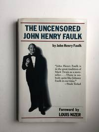 The Uncensored John Henry Faulk