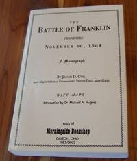 The Battle of Franklin, Tennessee, November 30, 1864: A Monograph
