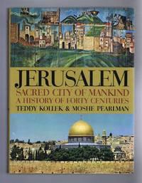 Jerusalem, Sacred City of Mankind: a history of forty centuries