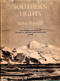 Southern Lights | The Official Account of the British Graham Land Expedition 1934-1937; With two chapters by A. Stephenson and Historical Introduction by Hugh Robert  Mill [From the Steve Fossett Collection]