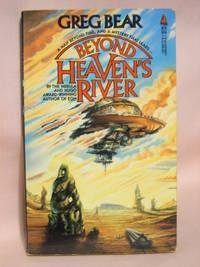 BEYOND HEAVEN'S RIVER.