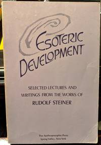 Esoteric Development Selected Lectures and Writings of Rudolf Steiner