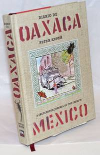 Diario de Oaxaca. A sketchbook journal of two years in Mexico. [sub-title from front cover]. Introduction by Martin Solares
