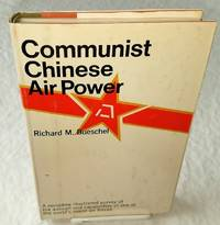 COMMUNIST CHINESE AIR POWER by  Richard M Bueschel - First Edition - from Windy Hill Books (SKU: 11923)