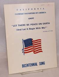 California Catholic Daughters of America adopt: Let there be peace on earth (and let it begin with me) Bicentennial song