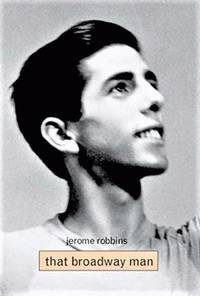 Jerome Robbins: That Broadway Man, That Ballet Man