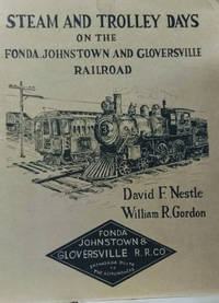 The Story of the Fonda, Johnstown and Gloversville Railroad