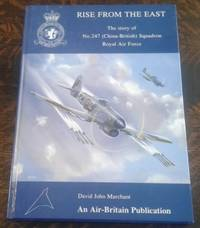 image of Rise from the East the Story of No.247 (China-British) Squadron Royal Air  Force (SIGNED)