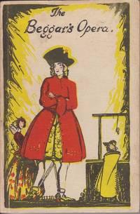 The Beggar's Opera: Libretto by Gay - Paperback - Edition Unstated - 1923 - from Mr Pickwick's Fine Old Books and Biblio.co.uk