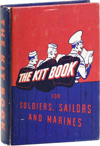 The Kit Book for Soldiers, Sailors, and Marines: Favorite stories, verse, and cartoons for the entertainment of servicemen everywhere