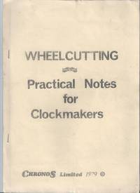 Wheel Cutting. Practical Notes for Clockmakers