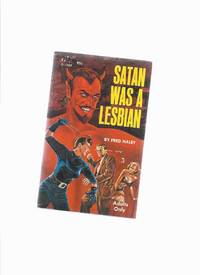 Satan Was a Lesbian ( Lesbian / Lesbiana Literature / Content ) by  Fred ( Monica Roberts ) Haley - Paperback - First Edition - 1966 - from Leonard Shoup  (SKU: 150131)