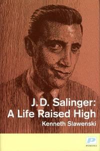 image of J. D. Salinger: A Life Raised High