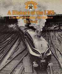 Steam Past: A History of the LMS - No.2 The Record-Breaking 'Thirties, 1931-1939 by  O.S Nock - 1st Edition - 1982 - from Train World Pty Ltd (SKU: UB-021065)