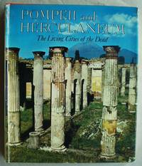 Pompeii and Herculaneum the Living Cities of the Dead