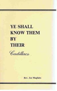 Ye Shall Know Them by Their Cadillacs