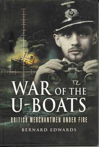 War of the U-Boats.  British Merchantmen Under Fire