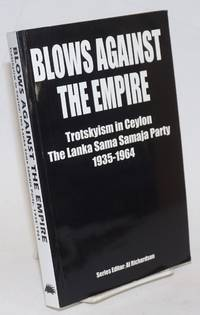 image of Blows against the empire, Trotskyism in Ceylon, the Lanka Sama Samaja Party, 1935-1964