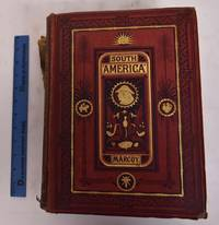 Travels in South America; From the Pacific Ocean to the Atlantic Ocean, Volume 1 and 2
