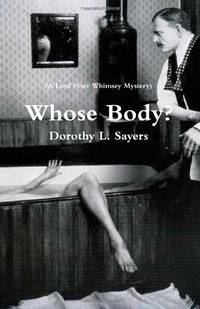 image of Whose Body? (A Lord Peter Whimsey Mystery) (A Lord Peter Wimsey Mystery)