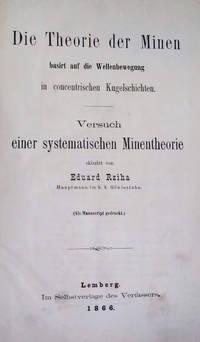 Die Theorie Der Minen Basirt Auf Die Wellenbewegung in Concentrischen  Kugelschichten:  Versuch Einer Systematischen Minentheorie