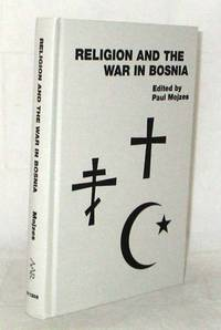Religion and the War in Bosnia by  Paul [Editor] Mojzes - 1st thus - 1998 - from Adelaide Booksellers (SKU: BIB308434)