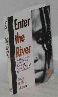 image of Enter the river; healing steps from white privilege toward racial reconciliation, foreword by Michael Banks