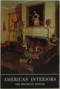 American Interiors 1675-1885: A Guide to the American Period Rooms in the Brooklyn Museum