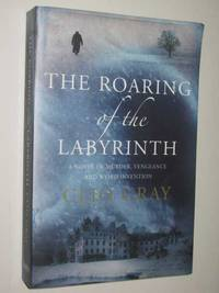 The Roaring of the Labyrinth by Clio Gray - Paperback - 2007 - from Manyhills Books (SKU: 10050113)