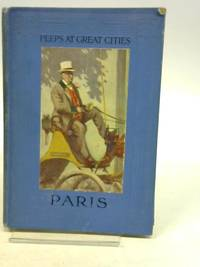 Peeps at Great Cities: Paris by Margery Williams - Hardcover - 1910 - from World of Rare Books (SKU: 1572977969EMB)