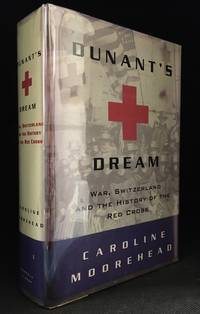 image of Dunant's Dream; War, Switzerland and the History of the Red Cross