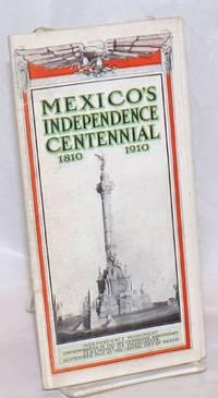 Mexico\'s Independence Centennial 1810  1910. \