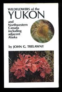 image of Wildflowers of the Yukon: And Northwestern Canada Including Adjacent Alaska