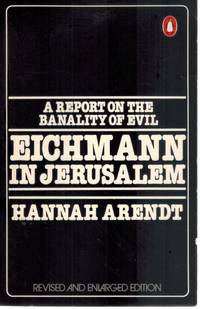 image of EICHMANN IN JERUSALEM, A REPORT ON THE BANALITY OF EVIL