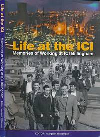 Life at the ICI. Memories of Working at ICI Billingham