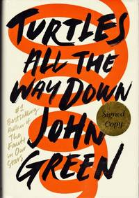 Turtles All the Way Down by  John Green - Hardcover - Signed - from Chisholm Trail Bookstore (SKU: 19128)