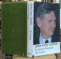image of John Grey Gorton; An Informal Biography